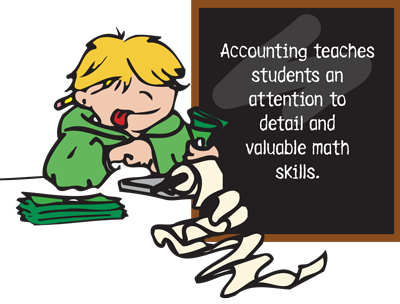Accounting teaches students an attention to detail and valuable math skills.