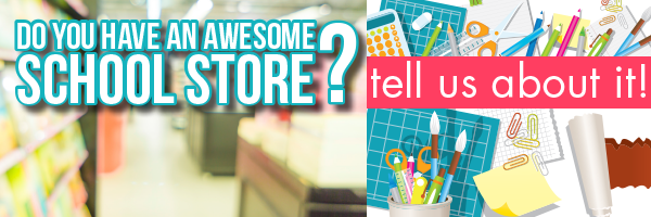 Tell Us About Your Awesome School Store