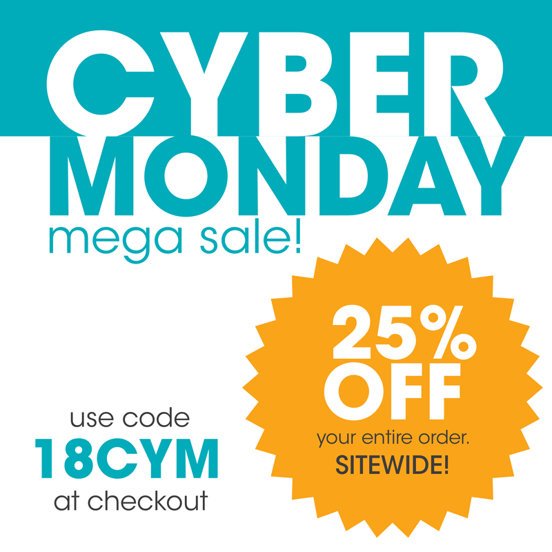 Cyber Monday Salee 2018! 25% off your entire order