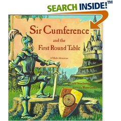 Sir Cumference and the First Round Table by Sir Cumference and the First Round Table by Cindy Neuschwander and Wayne Geehan.